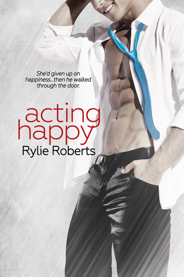 Acting Happy by Rylie Roberts