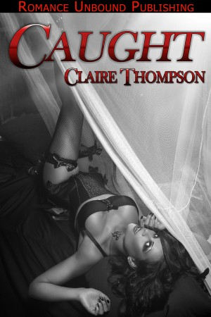 Caught by Claire Thompson