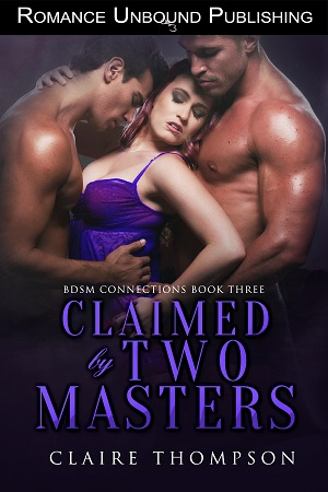 Claimed by Two Masters by Claire Thompson