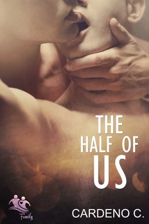 The Half of Us by Cardeno C.