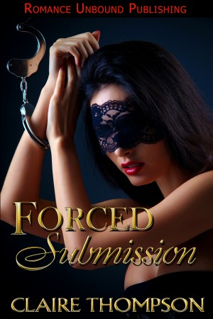 Forced Submission by Claire Thompson