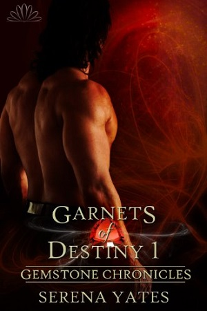 Garnets of Destiny 1 by Serena Yates