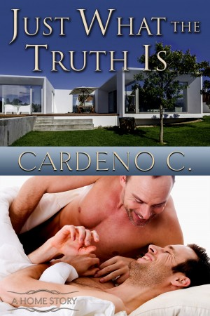 Just What the Truth Is by Cardeno C.