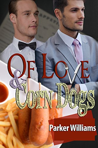 Of Love & Corn Dogs by Parker Williams