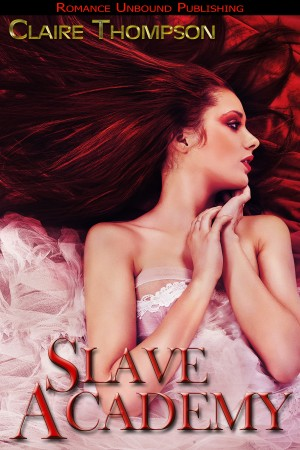 Slave Academy by Claire Thompson