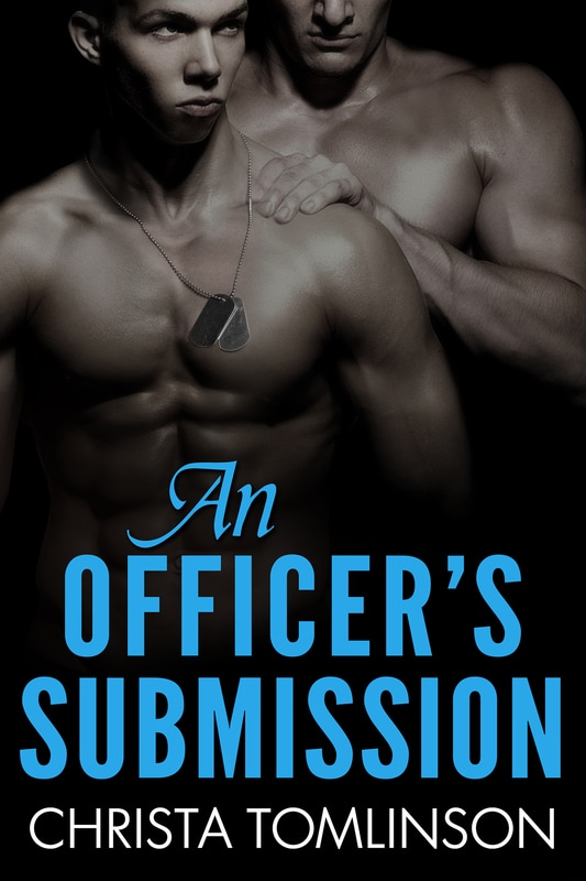 An Officer's Submission by Christa Tomlinson