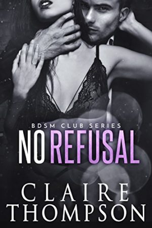 No Refusal by Claire Thompson