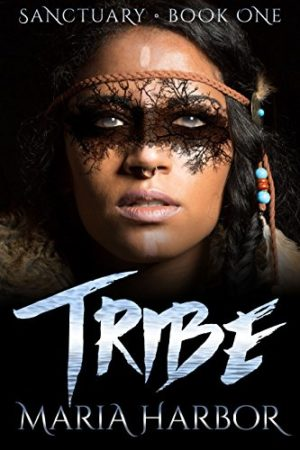Tribe by Maria Harbor